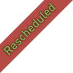 Rescheduled